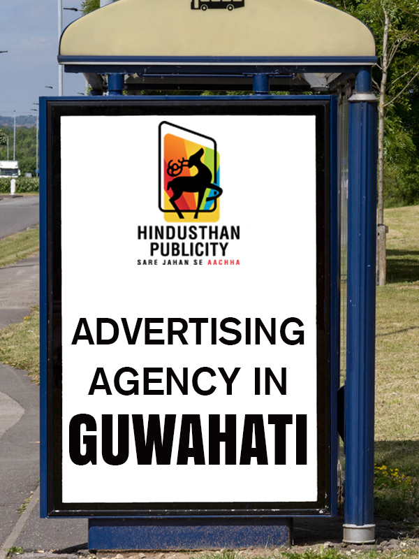<KNOW HOW ADVERTISING AGENCY IN GUWAHATI CAN TAKE YOUR COMPANY TO THE TOP
