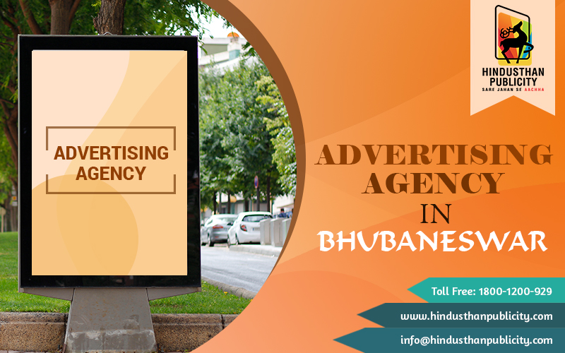 <Be In the Public Eye with an Advertising Agency in Bhubaneswar